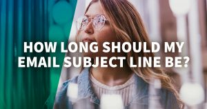 How Long Should an Email Subject Line Be?