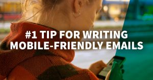 The #1 Tip for Writing Mobile-Friendly Emails