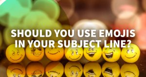 Should You Use Emojis in Your Subject Line?