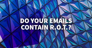 Do Your Emails Contain R.O.T.?