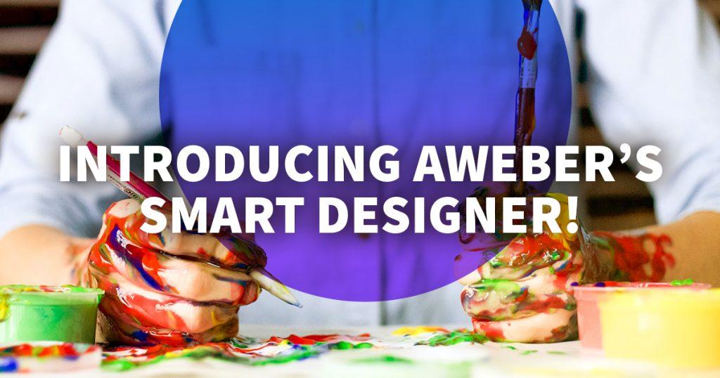Meet AWeber's Smart Designer!