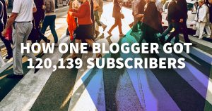 How One Blogger Gained 120,139 Email Subscribers