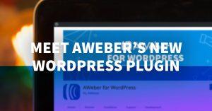 Meet AWeber's NEW WordPress Plugin